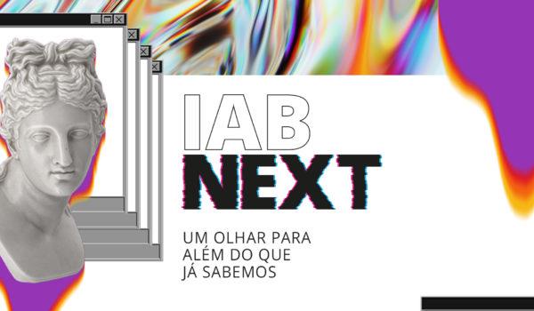 IAB Next: produção de streaming cresce, e competição por atenção se acirra